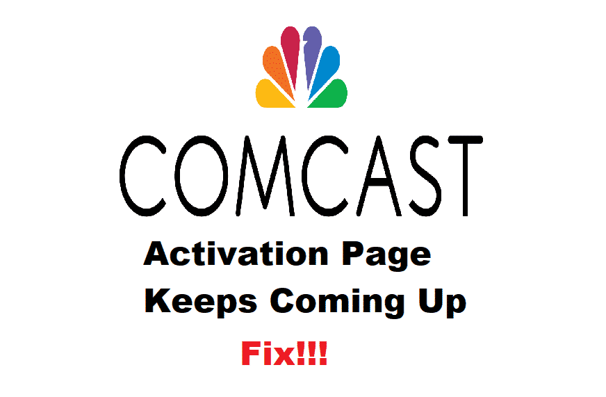 comcast activation page keeps coming up