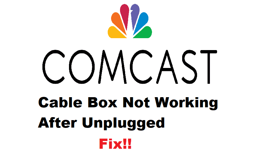 comcast cable box not working after unplugged