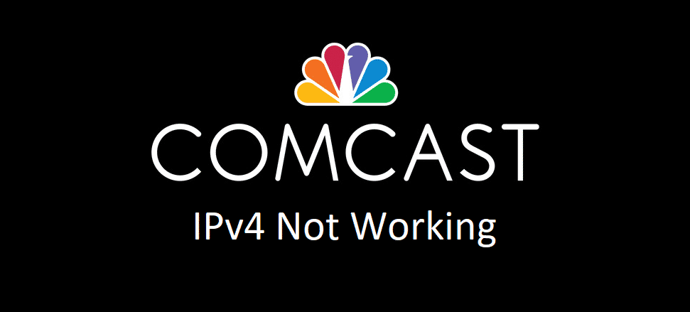 comcast ipv4 not working