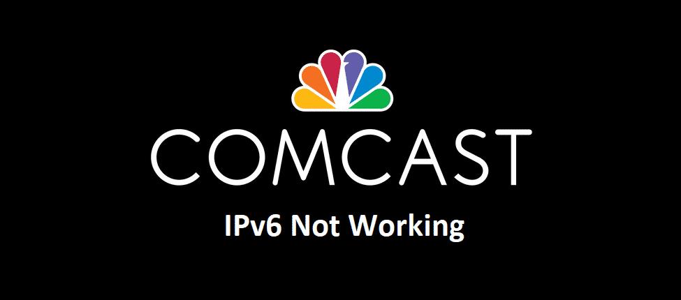 comcast ipv6 not working