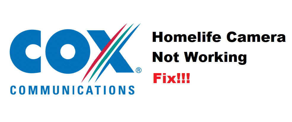 cox homelife camera not working