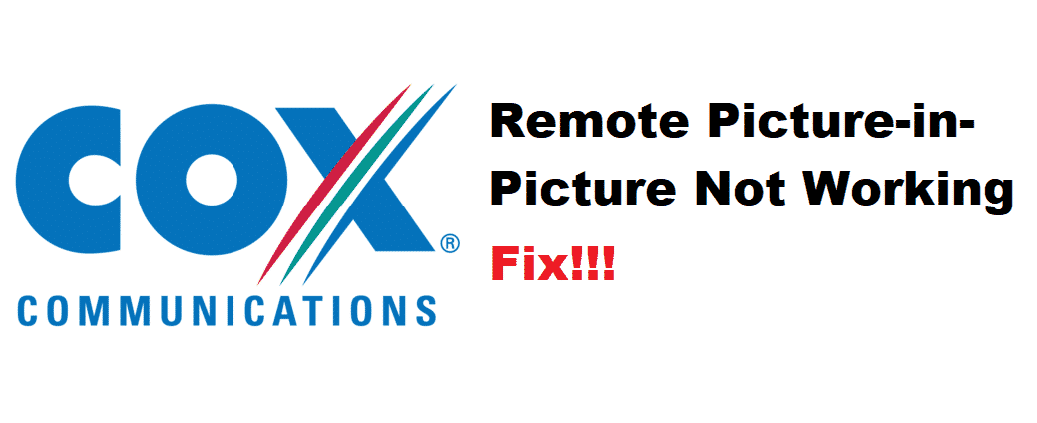 cox remote picture in picture not working