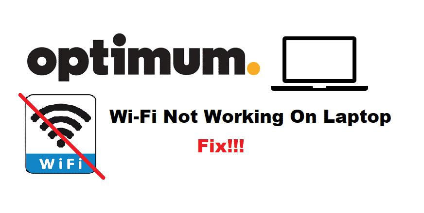 optimum wifi not working on laptop