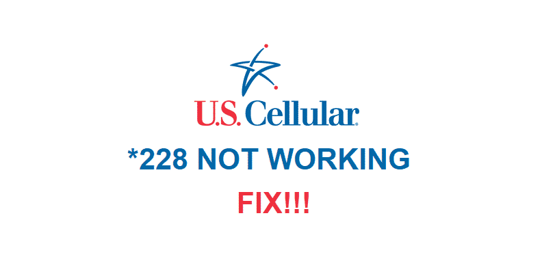 us cellular *228 not working