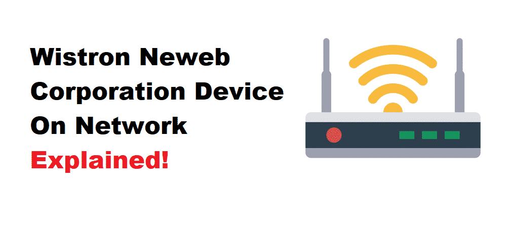 wistron neweb corporation device on my network