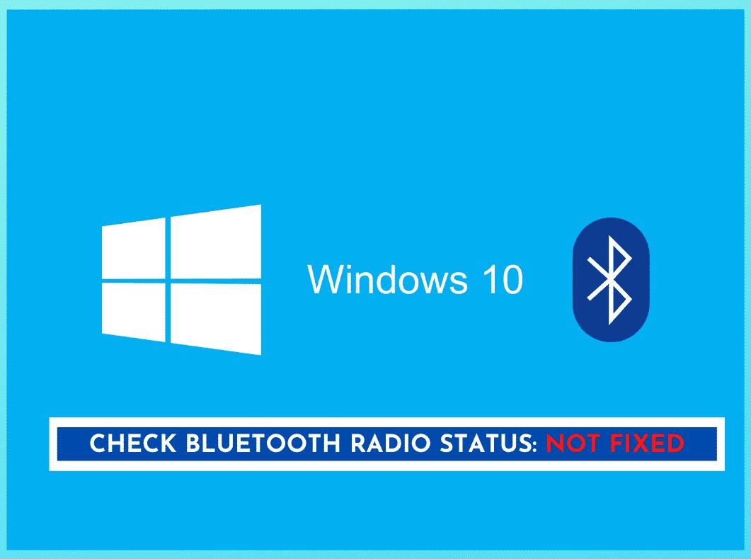 Check Bluetooth Radio Status Not Fixed