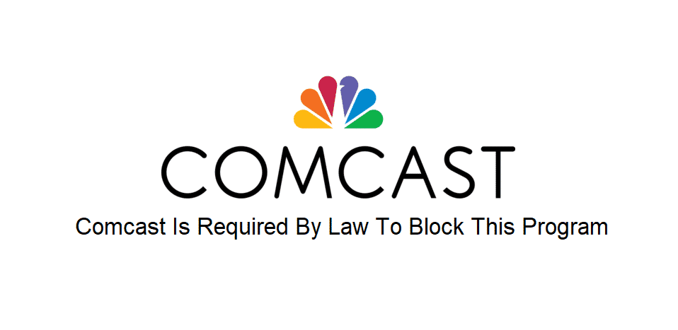 comcast is required by law to block this program