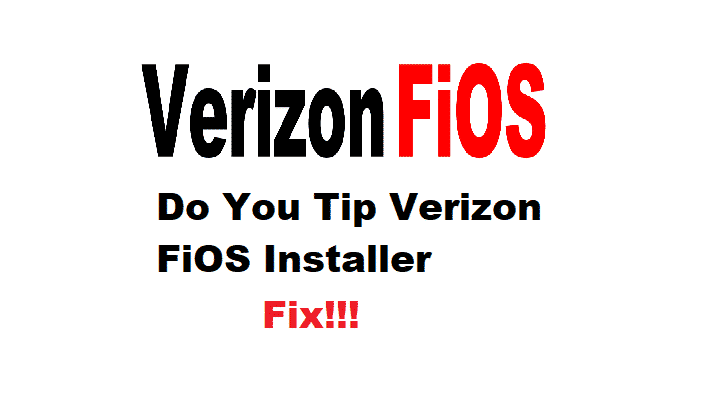 do you tip verizon fios installers