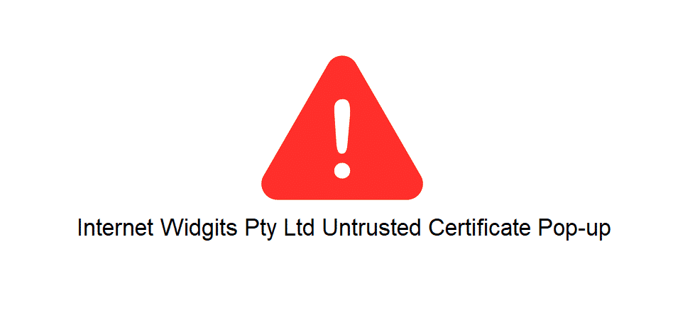 internet widgits pty ltd untrusted certificate pop-up