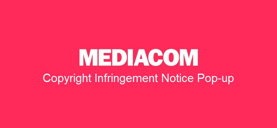 mediacom copyright infringement notice popup