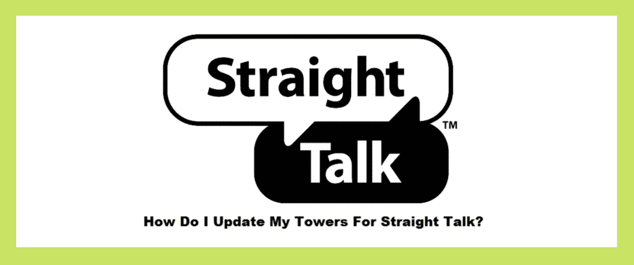 How Do I Update My Towers For Straight Talk