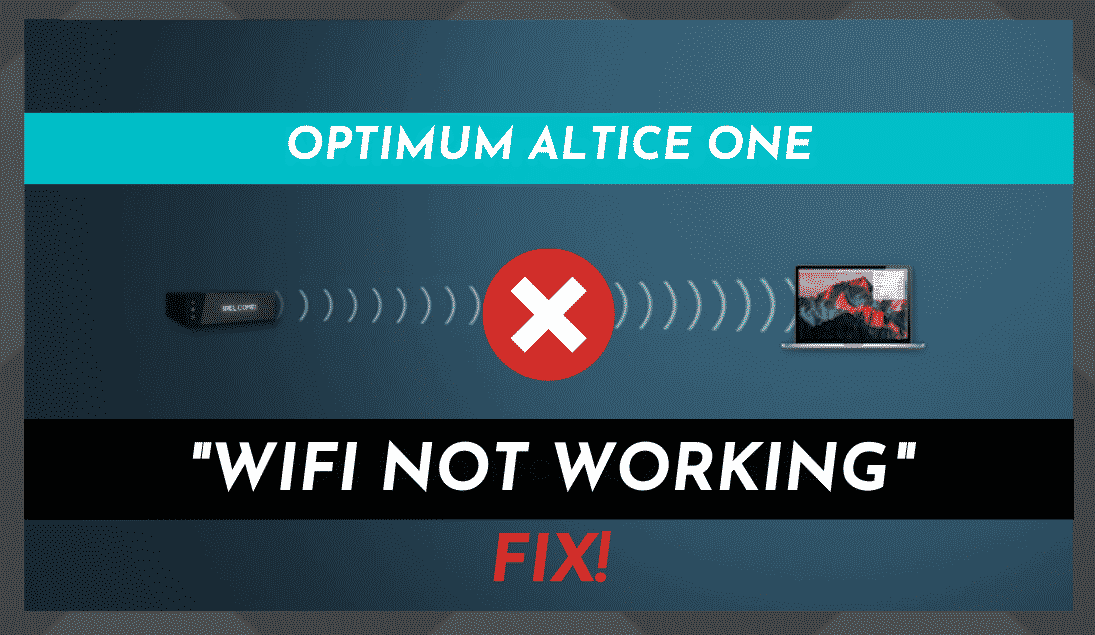 Optimum Altice One WiFi Not Working