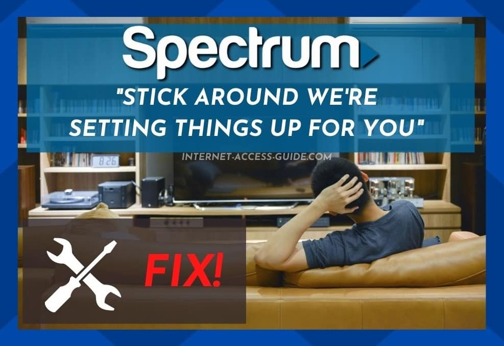Spectrum Stick Around We're Setting Things Up For You