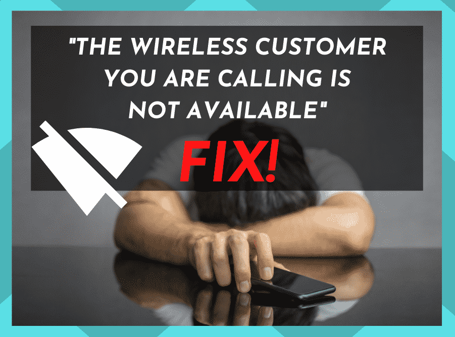 The Wireless Customer You Are Calling is Not Available