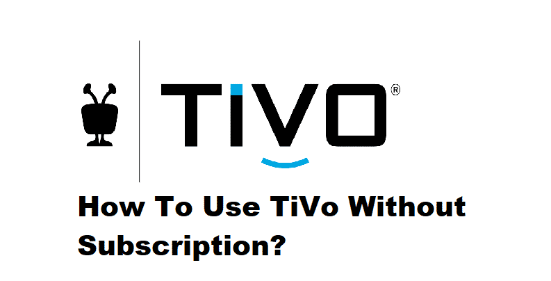 use tivo without subscription