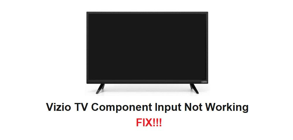 vizio tv component input not working