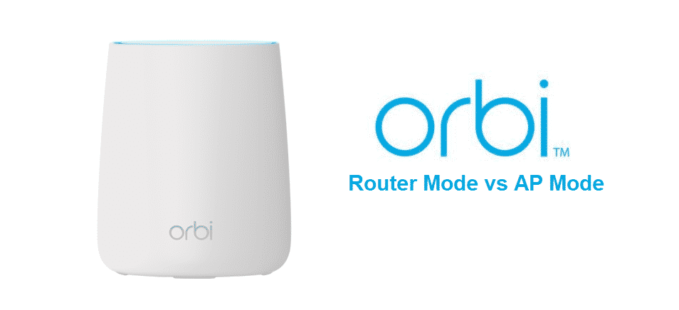 orbi router mode vs ap mode