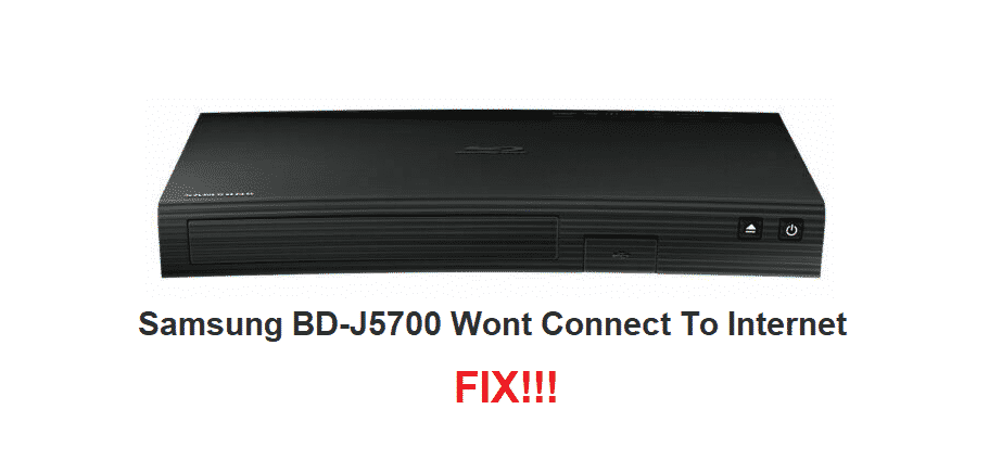 samsung bd-j5700 wont connect to internet