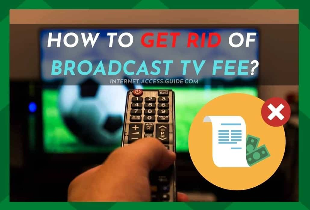 How to Get Rid of Broadcast TV Fee