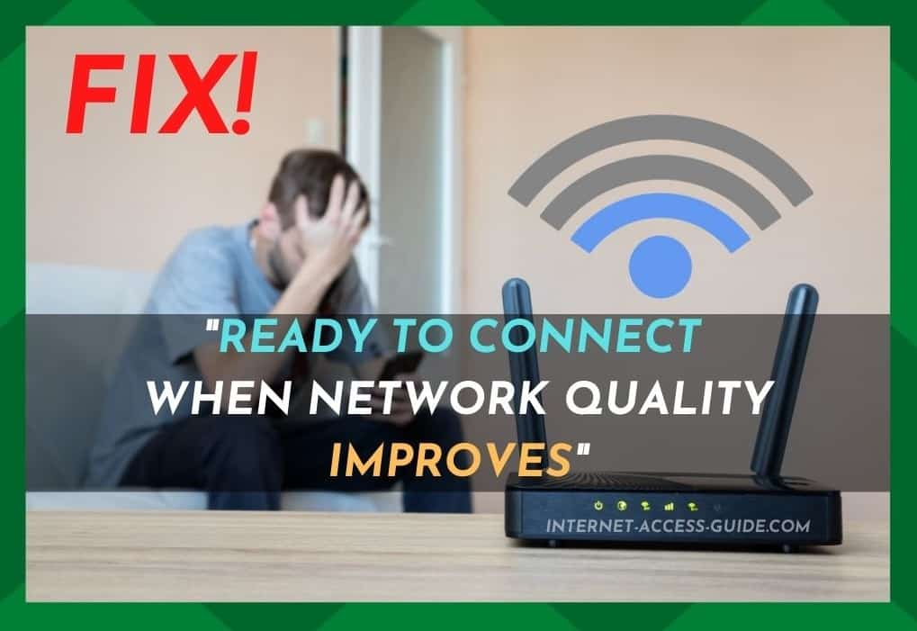 Ready To Connect When Network Quality Improves