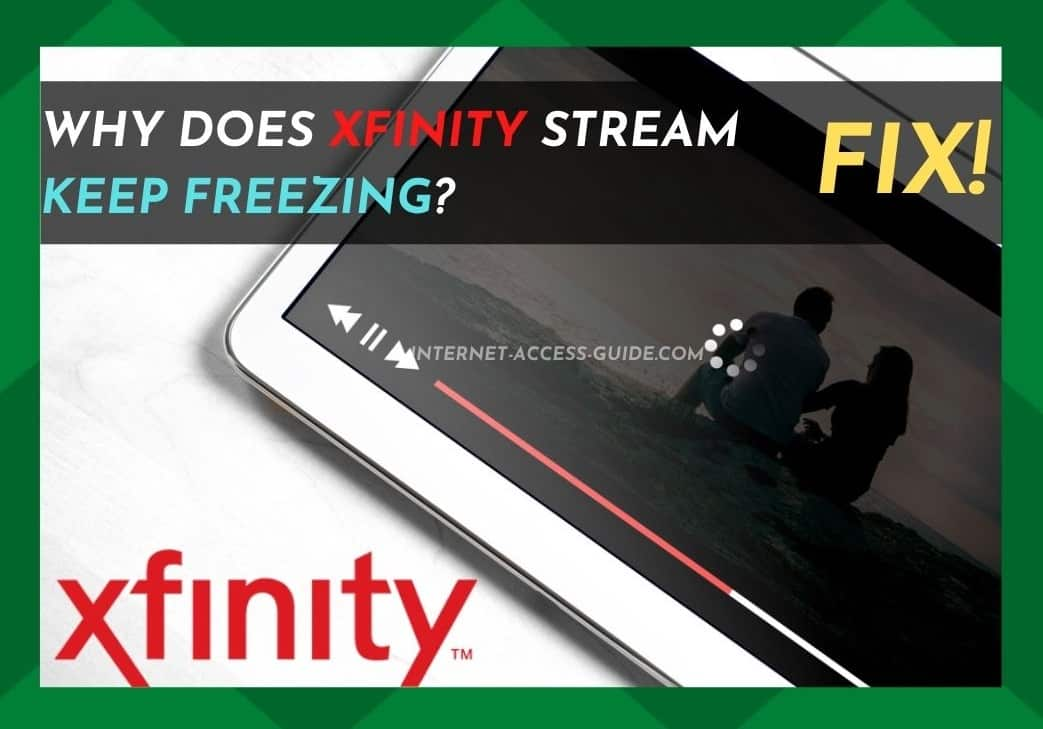 Why Does Xfinity Stream Keep Freezing