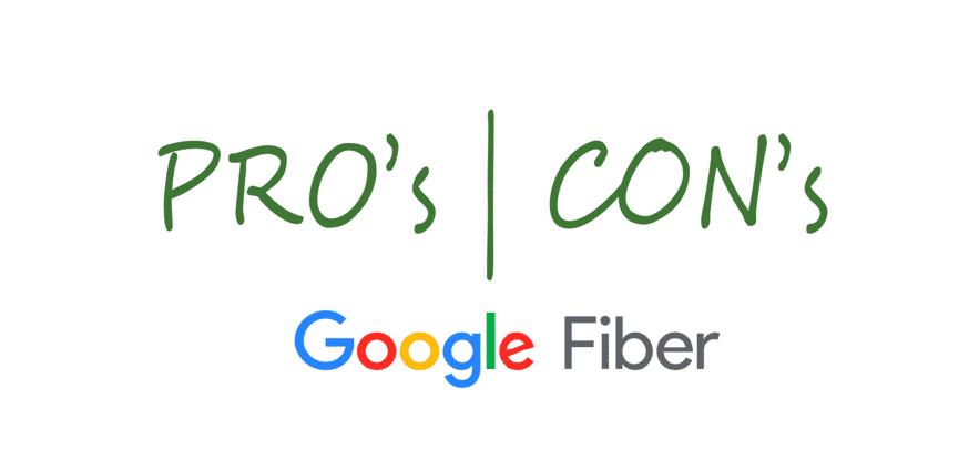 pros and cons of google fiber