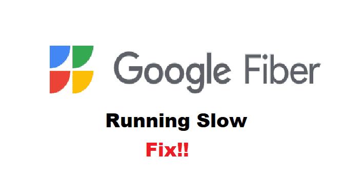 google fiber running slow